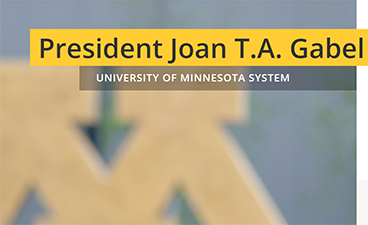 "Block M with the words, ""President Joan T.A. Gabel: University of Minnesota System."""